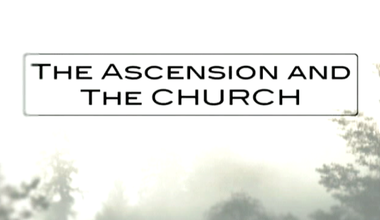 The Ascension and The Church