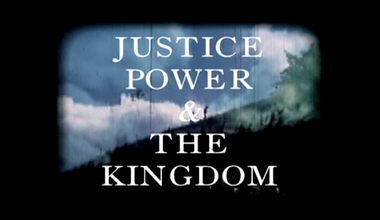 Justice, Power and The Kingdom