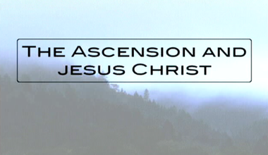 The Ascension and Jesus Christ