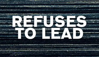 Refusing To Lead