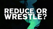 Reduce Or Wrestle