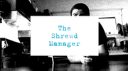 The Shrewd Manager