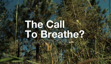 The Call To Breathe