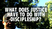 Justice And Discipleship