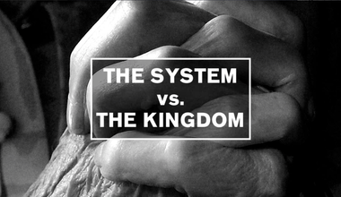 The System Vs The Kingdom