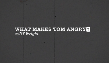 What Makes Tom Angry?