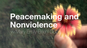 Peacemaking and Nonviolence