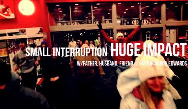 Small Interruption. Huge Impact