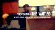 The Coming and The Waiting