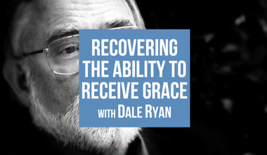 Recovering The Ability To Receive Grace