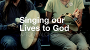 Singing Our Lives To God