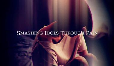 Smashing Idols Through Pain