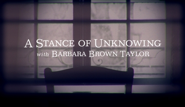 A Stance of Unknowing