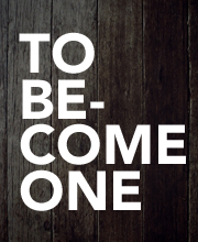 To Become One