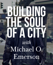 Building the Soul of A City