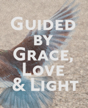 Guided by Grace, Light & Love