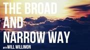 The Broad and Narrow Way
