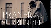 Prayer and Surrender