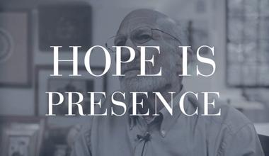 Hope Is Presence
