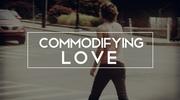 Commodifying Love