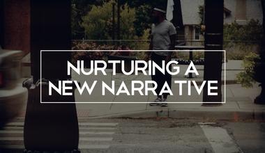 Nurturing A New Narrative