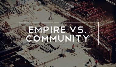 Empire Vs. Community