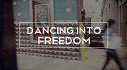 Dancing Into Freedom