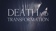 Death and Transformation