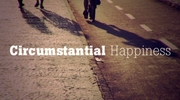 Circumstantial Happiness