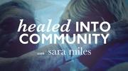 Healed Into Community
