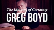 The Idolatry of Certainty