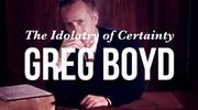 The Idolatry of Certainty
