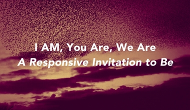 I AM, You Are, We Are