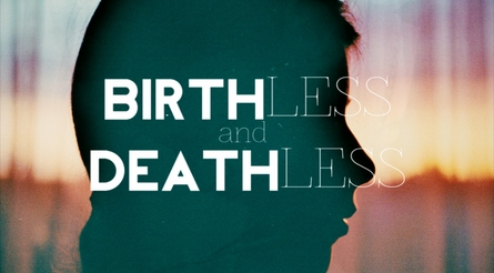 Birthless and Deathless