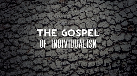 The Gospel of Individualism