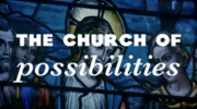 Church of Possibilities