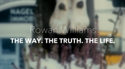 The Way. The Truth. The Life.