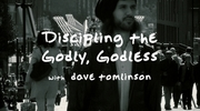 Discipling the Godly, Godless