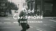 Bad Christians