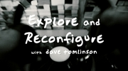 Explore and Reconfigure