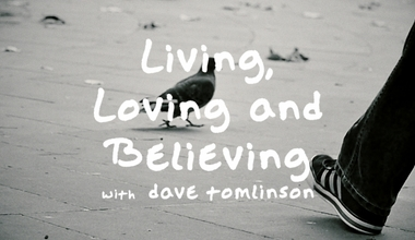 Living, Loving and Believing