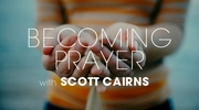 Becoming Prayer