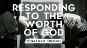 Responding to the Worth of God
