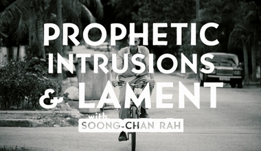 Prophetic Intrusions and Lament