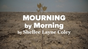 Mourning by Morning