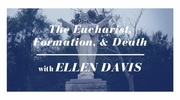 The Eucharist Formation and Death