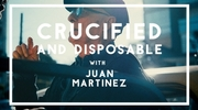 Crucified and Disposable