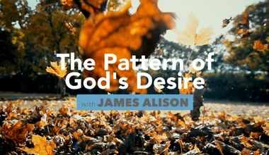 The Pattern of God's Desire