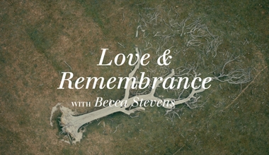 Love and Remembrance