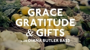 Grace, Gratitude, and Gifts
